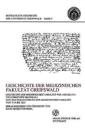 Geschichte der medizinischen Fakultät Greifswald von Thümmel,  Hans-Georg