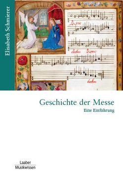 Geschichte der Messe von Schmierer,  Elisabeth
