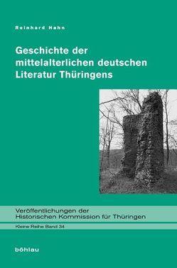 Geschichte der mittelalterlichen deutschen Literatur Thüringens von Hahn,  Reinhard