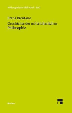 Geschichte der mittelalterlichen Philosophie im christlichen Abendland von Brentano,  Franz, Hedwig,  Klaus