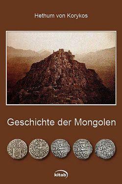 Geschichte der Mongolen von Baum,  Wilhelm, Korykos,  Hethum von, Senoner,  Raimund
