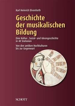 Geschichte der musikalischen Bildung von Ehrenforth,  Karl Heinrich