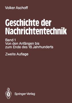 Geschichte der Nachrichtentechnik von Aschoff,  Volker