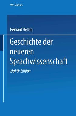 Geschichte der neueren Sprachwissenschaft von Helbig,  Gerhard