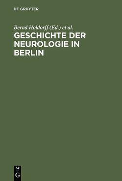 Geschichte der Neurologie in Berlin von Holdorff,  Bernd, Winau,  Rolf