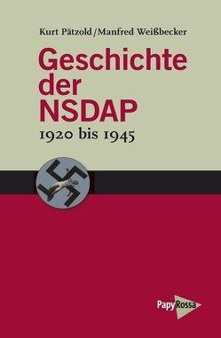 Geschichte der NSDAP – 1920 bis 1945 von Pätzold,  Kurt, Weissbecker,  Manfred