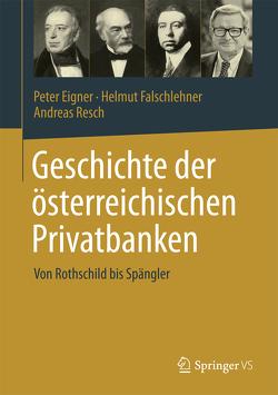 Geschichte der österreichischen Privatbanken von Eigner,  Peter, Falschlehner,  Helmut, Resch,  Andreas