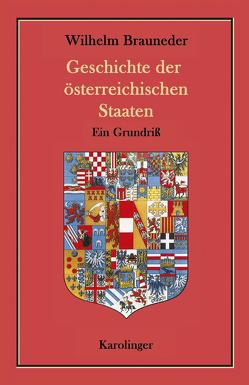 Geschichte der österreichischen Staaten von Brauneder,  Wilhelm