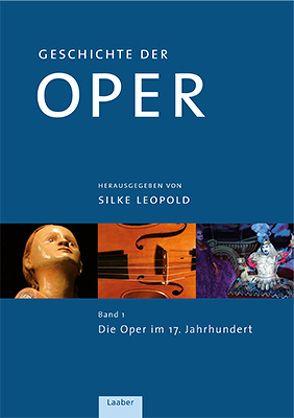 Geschichte der Oper in 4 Bänden von Leopold,  Silke