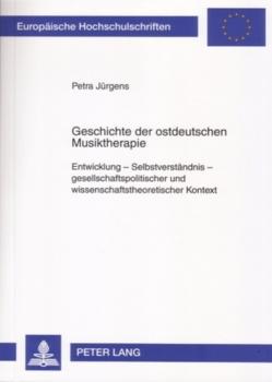Geschichte der ostdeutschen Musiktherapie von Jürgens,  Petra