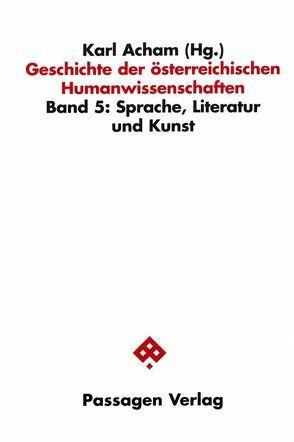 Geschichte der österreichischen Humanwissenschaften / Geschichte der österreichischen Humanwissenschaften von Acham,  Karl, Lochner von Hüttenbach,  Friedrich, Römer,  Franz, Schwabl,  Hans