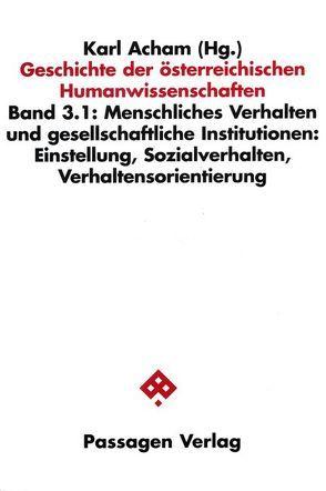 Geschichte der österreichischen Humanwissenschaften / Geschichte der österreichischen Humanwissenschaften von Acham,  Karl