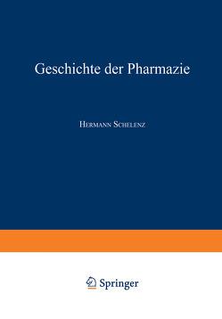 Geschichte der Pharmazie von Schelenz,  Hermann