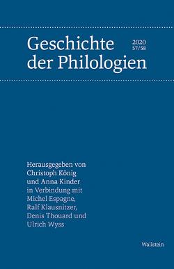 Geschichte der Philologien von Espagne,  Michel, Kinder,  Anna, Klausnitzer,  Ralf, Thouard,  Denis, Wyss,  Ulrich