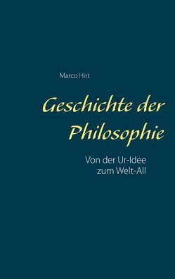 Geschichte der Philosophie von Hirt,  Marco