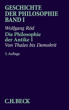 Geschichte der Philosophie Bd. 1: Die Philosophie der Antike 1: Von Thales bis Demokrit von Röd,  Wolfgang
