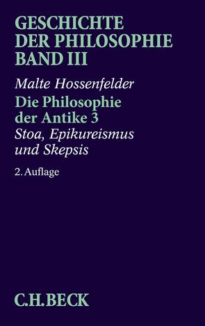 Geschichte der Philosophie Bd. 3: Die Philosophie der Antike 3: Stoa, Epikureismus und Skepsis von Bongertmann,  Ulrich, Ceynowa,  Klaus, Hossenfelder,  Malte