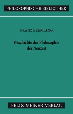 Geschichte der Philosophie der Neuzeit von Brentano,  Franz, Hedwig,  Klaus