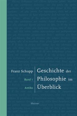 Geschichte der Philosophie im Überblick I von Schupp,  Franz