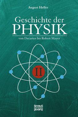 Geschichte der Physik von Heller,  August