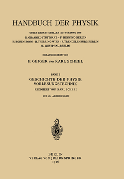 Geschichte der Physik Vorlesungstechnik von Hoppe,  E., Lambertz,  A., Mecke,  R., Scheel,  K., Scheel,  NA, Timerding,  NA
