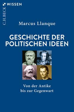 Geschichte der politischen Ideen von Llanque,  Marcus