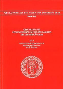 Geschichte der Rechtswissenschaftlichen Fakultät der Universität Graz von Wünsch,  Horst