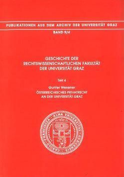 Geschichte der Rechtswissenschaftlichen Fakultät der Universität Graz von Kernbauer,  Alois, Novak,  Richard, Sutter,  Berthold, Wesener,  Gunter, Wünsch,  Horst