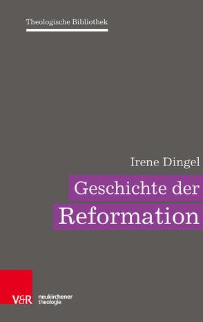 Geschichte der Reformation von Auffarth,  Christoph, Dingel,  Irene, Janowski,  Bernd, Schweitzer,  Friedrich, Schwöbel,  Christoph, Wolter,  Michael