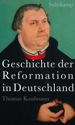 Geschichte der Reformation in Deutschland von Kaufmann,  Thomas