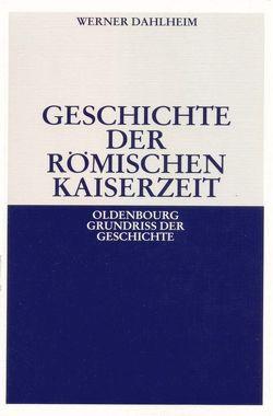 Geschichte der Römischen Kaiserzeit von Dahlheim,  Werner
