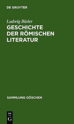Geschichte der römischen Literatur von Bieler,  Ludwig