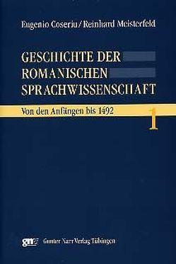 Geschichte der romanischen Sprachwissenschaft von Coseriu,  Eugenio, Meisterfeld,  Reinhard