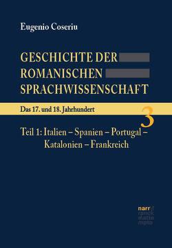 Geschichte der romanischen Sprachwissenschaft / Gabundene Ausgabe, Band 3 von Coseriu,  Eugenio, Meisterfeld,  Reinhard