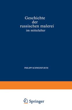 Geschichte der Russischen Malerei im Mittelalter von Schweinfurth,  Philipp Schweinfurth