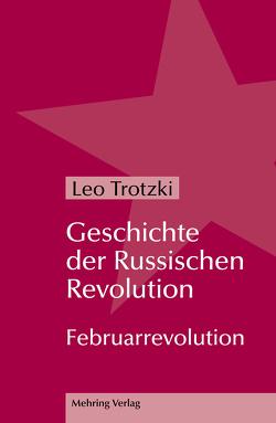 Geschichte der Russischen Revolution von Ramm,  Alexandra, Trotzki,  Leo