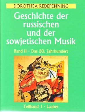 Geschichte der russischen und der sowjetischen Musik / Geschichte der russischen und der sowjetischen Musik: Das 20. Jahrhundert von Redepenning,  Dorothea