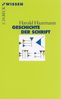 Geschichte der Schrift von Haarmann,  Harald