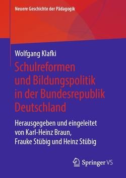 Geschichte der Schule und Bildungspolitik in der Bundesrepublik Deutschland von Braun,  Karl-Heinz, Stübig,  Frauke, Stübig,  Heinz
