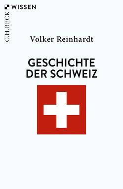 Geschichte der Schweiz von Reinhardt,  Volker