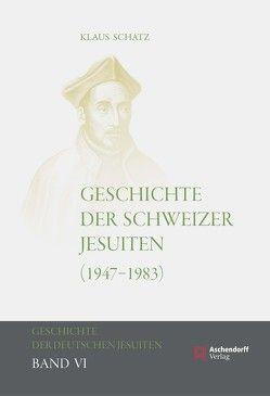 Geschichte der Schweizer Jesuiten 1947–1983 von Schatz,  Klaus