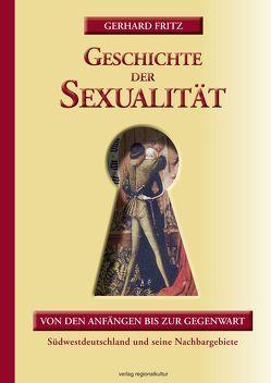 Geschichte der Sexualität von Fritz,  Gerhard