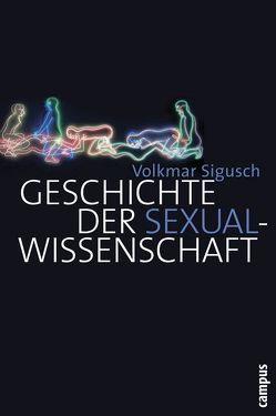 Geschichte der Sexualwissenschaft von Grau,  Günter, Sigusch,  Volkmar