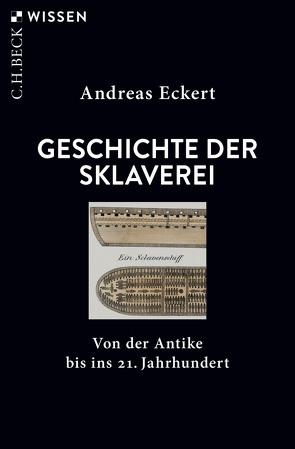 Geschichte der Sklaverei von Eckert,  Andreas