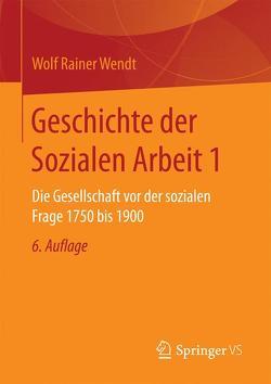 Geschichte der Sozialen Arbeit 1 von Wendt,  Wolf Rainer