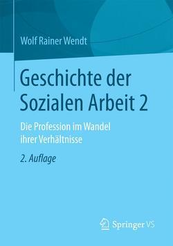Geschichte der Sozialen Arbeit 2 von Wendt,  Wolf Rainer