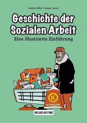 Geschichte der Sozialen Arbeit von Lorenz,  Ansgar, Müller,  Carsten