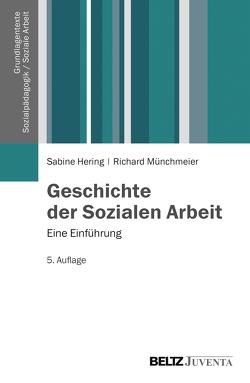 Geschichte der Sozialen Arbeit von Hering,  Sabine, Münchmeier,  Richard