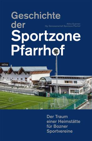 Geschichte der Sportzone Pfarrhof von Guarnieri,  Adina