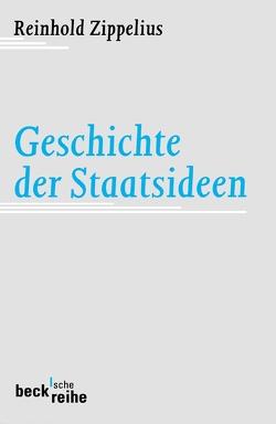 Geschichte der Staatsideen von Zippelius,  Reinhold